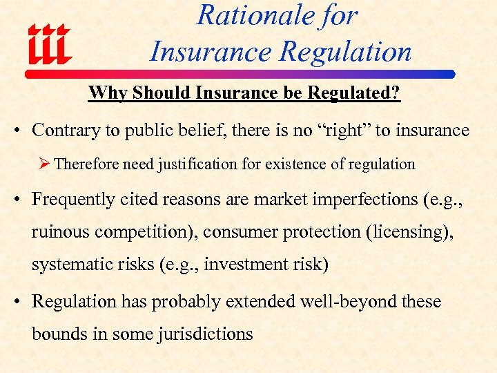 Rationale for Insurance Regulation Why Should Insurance be Regulated? • Contrary to public belief,