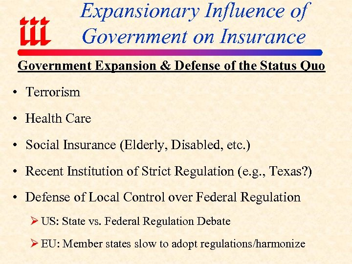 Expansionary Influence of Government on Insurance Government Expansion & Defense of the Status Quo