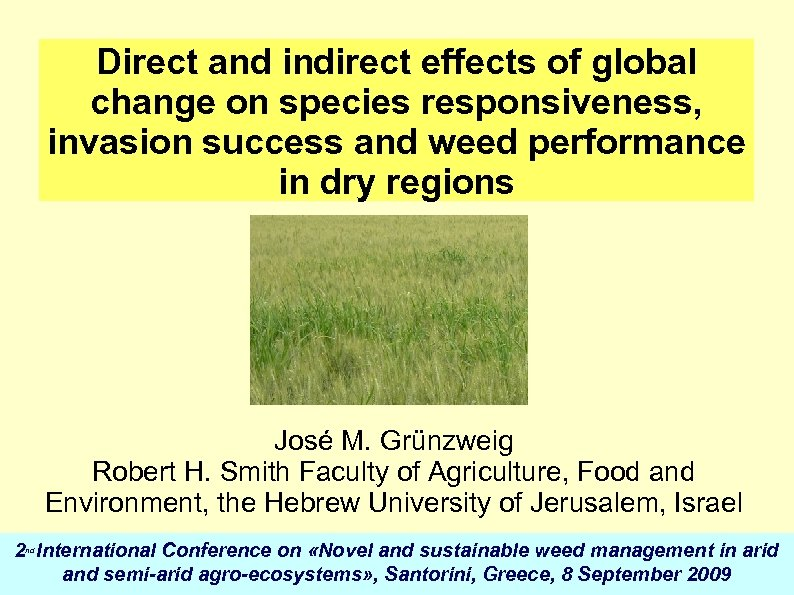 Direct and indirect effects of global change on species responsiveness, invasion success and weed