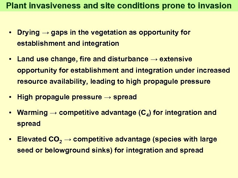 Plant invasiveness and site conditions prone to invasion • Drying → gaps in the
