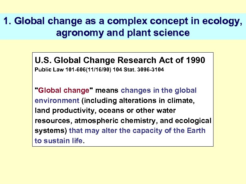 1. Global change as a complex concept in ecology, agronomy and plant science U.