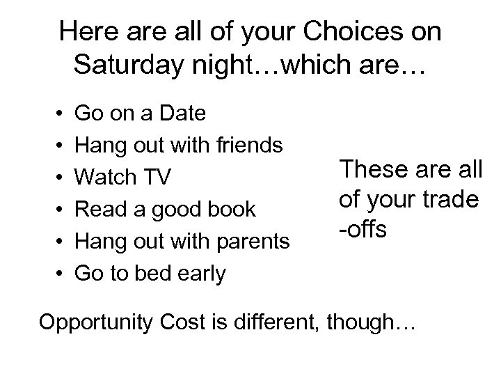 Here all of your Choices on Saturday night…which are… • • • Go on