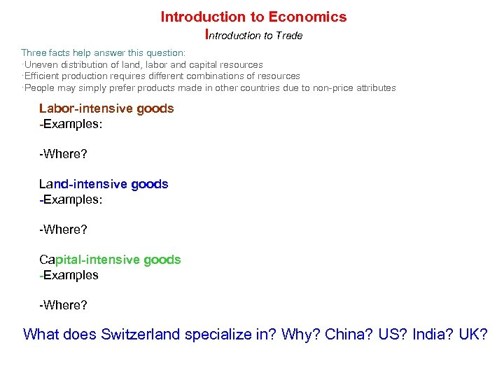 Introduction to Economics Introduction to Trade Three facts help answer this question: ·Uneven distribution