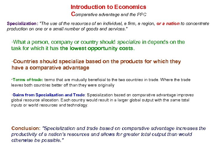 Introduction to Economics Comparative advantage and the PPC Specialization: