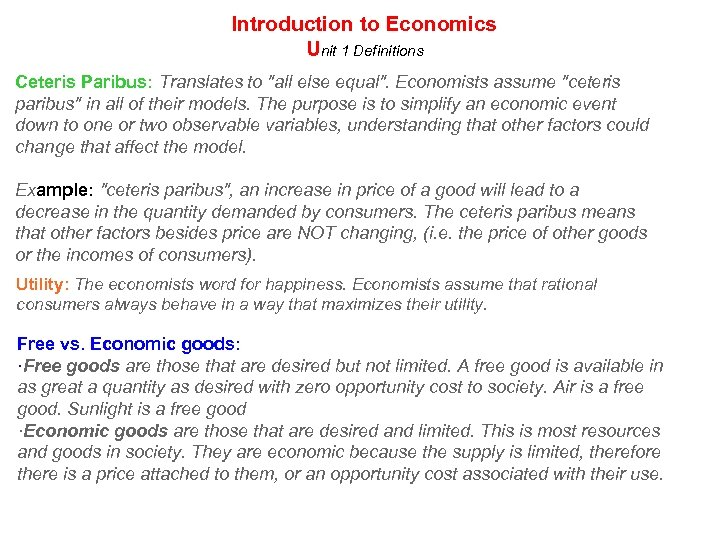 Introduction to Economics Unit 1 Definitions Ceteris Paribus: Translates to