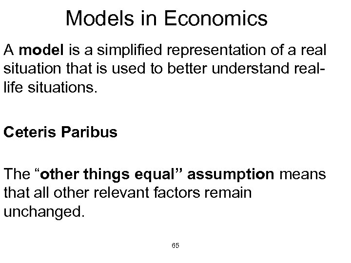 Models in Economics A model is a simplified representation of a real situation that