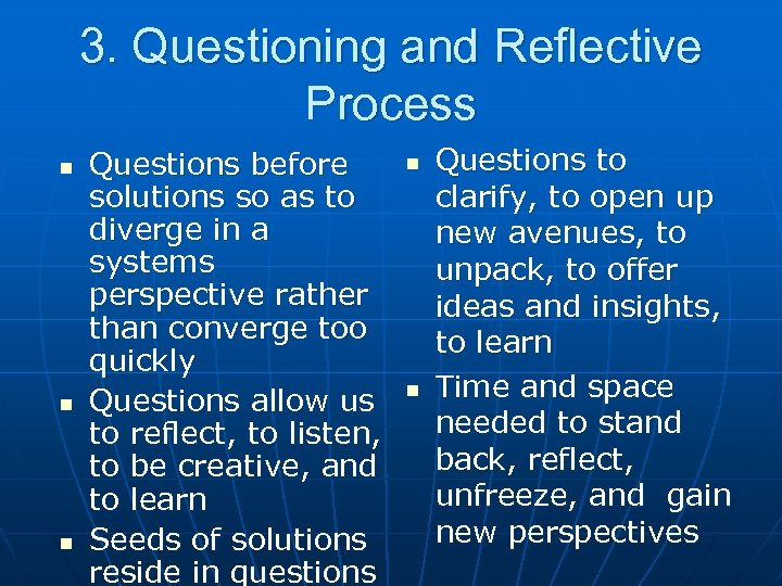 3. Questioning and Reflective Process n n n Questions before solutions so as to