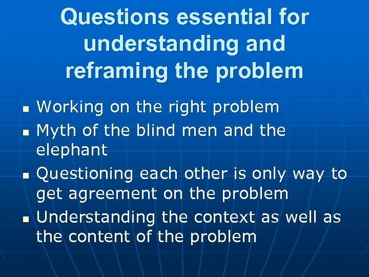 Questions essential for understanding and reframing the problem n n Working on the right