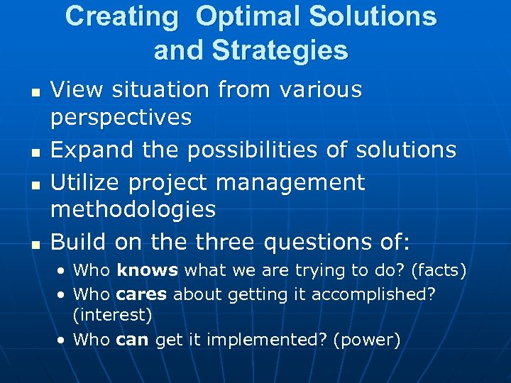 Creating Optimal Solutions and Strategies n n View situation from various perspectives Expand the