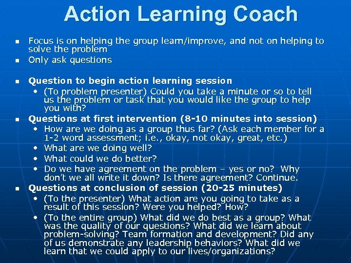 Action Learning Coach n n n Focus is on helping the group learn/improve, and