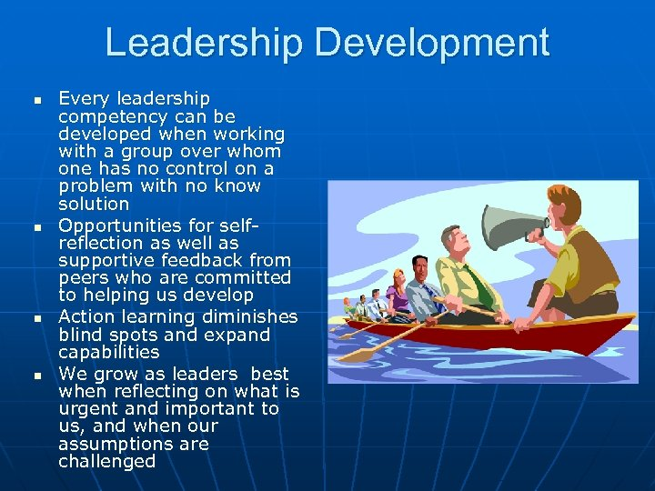 Leadership Development n n Every leadership competency can be developed when working with a