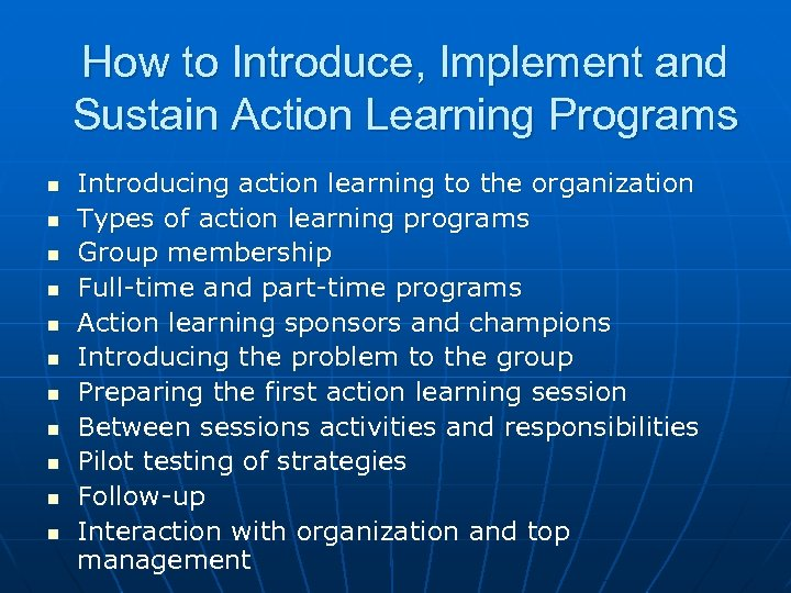 How to Introduce, Implement and Sustain Action Learning Programs n n n Introducing action