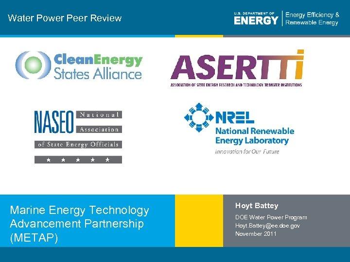 Water Power Peer Review Marine Energy Technology Advancement Partnership (METAP) 1   Program Name