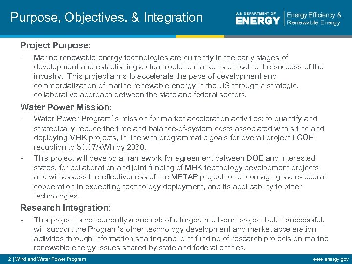 Purpose, Objectives, & Integration Project Purpose: - Marine renewable energy technologies are currently in