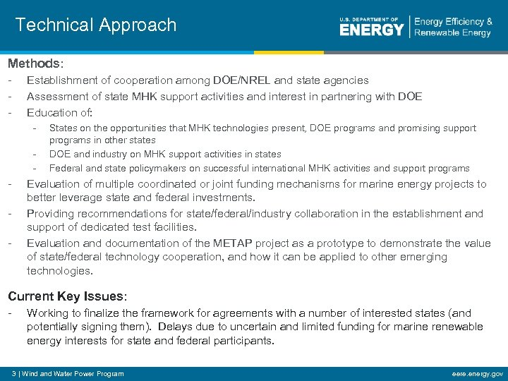 Technical Approach Methods: - Establishment of cooperation among DOE/NREL and state agencies Assessment of