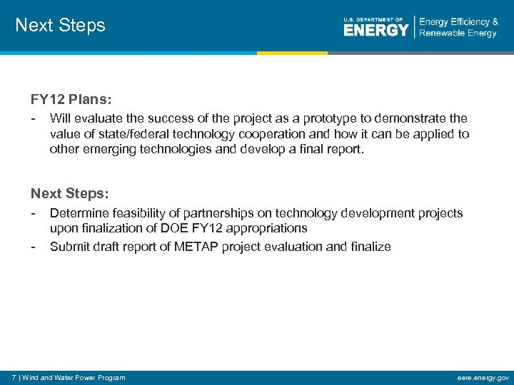 Next Steps FY 12 Plans: - Will evaluate the success of the project as