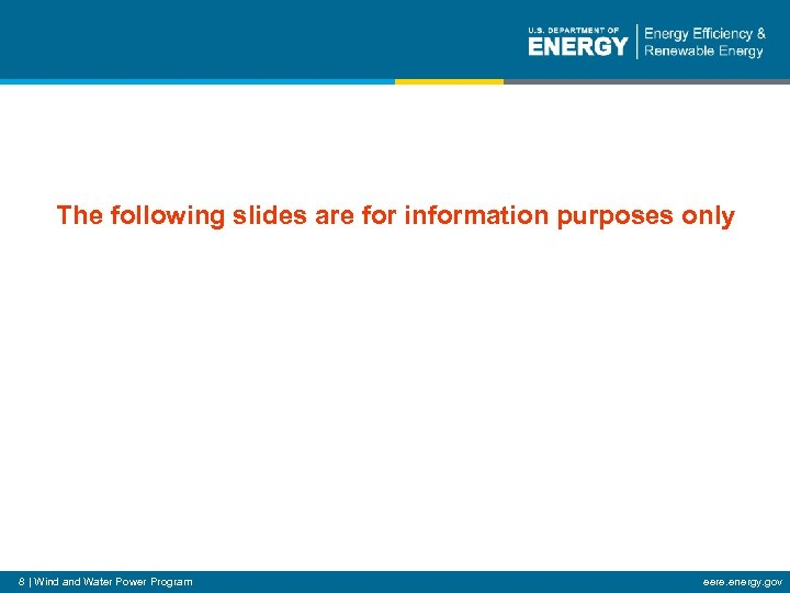 The following slides are for information purposes only Additional Slides 8   Wind and