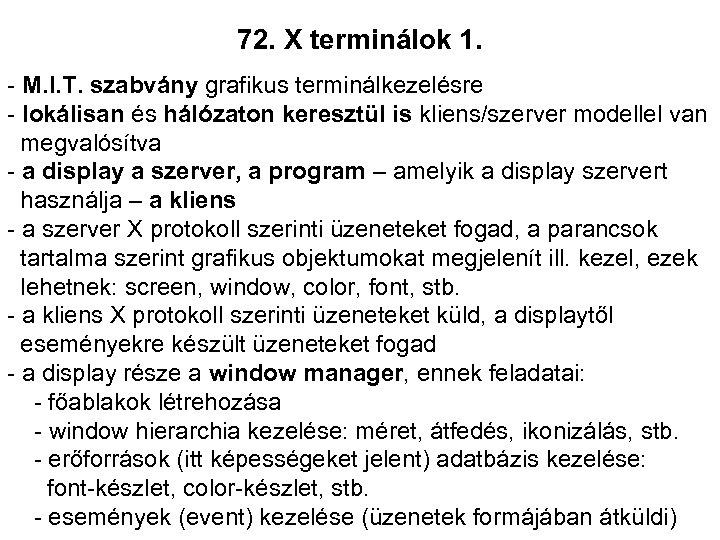 72. X terminálok 1. - M. I. T. szabvány grafikus terminálkezelésre - lokálisan és