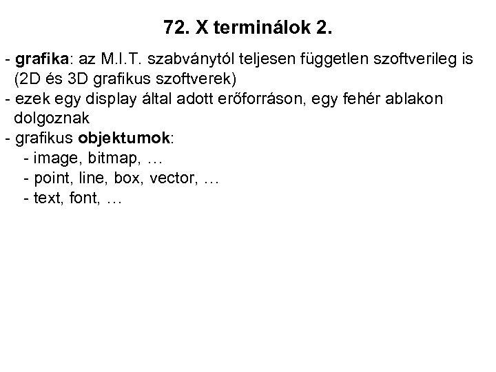 72. X terminálok 2. - grafika: az M. I. T. szabványtól teljesen független szoftverileg