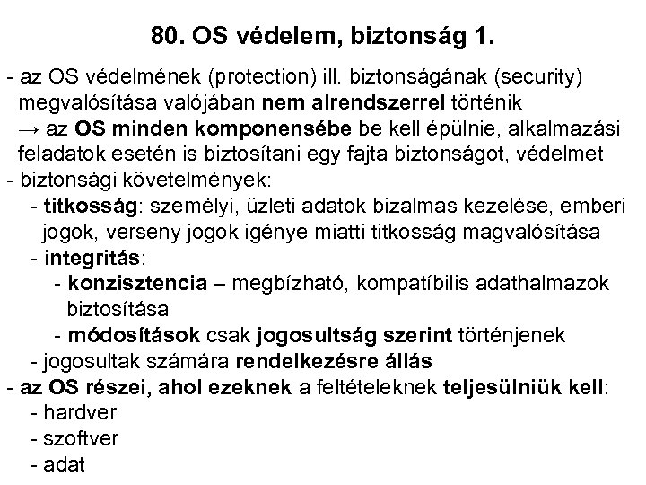 80. OS védelem, biztonság 1. - az OS védelmének (protection) ill. biztonságának (security) megvalósítása
