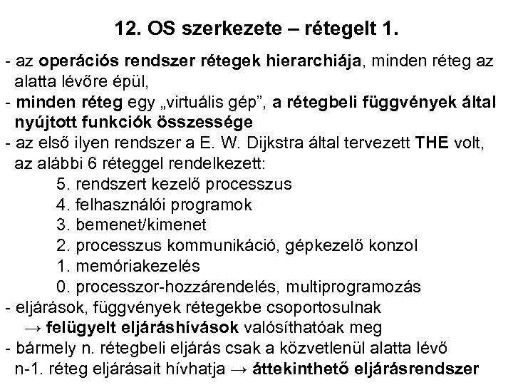 12. OS szerkezete – rétegelt 1. - az operációs rendszer rétegek hierarchiája, minden réteg
