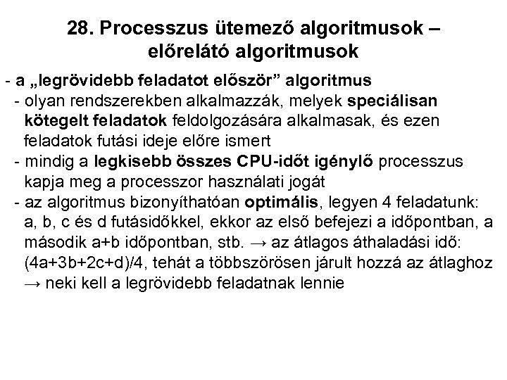 """28. Processzus ütemező algoritmusok – előrelátó algoritmusok - a """"legrövidebb feladatot először"""" algoritmus -"""