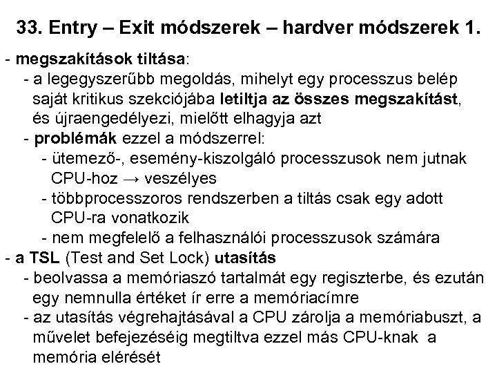 33. Entry – Exit módszerek – hardver módszerek 1. - megszakítások tiltása: - a