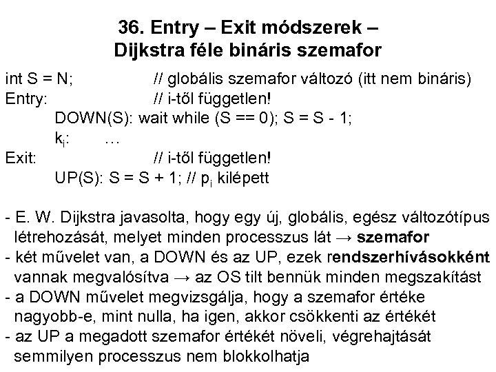 36. Entry – Exit módszerek – Dijkstra féle bináris szemafor int S = N;