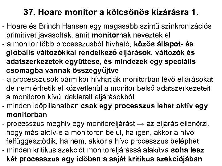 37. Hoare monitor a kölcsönös kizárásra 1. - Hoare és Brinch Hansen egy magasabb
