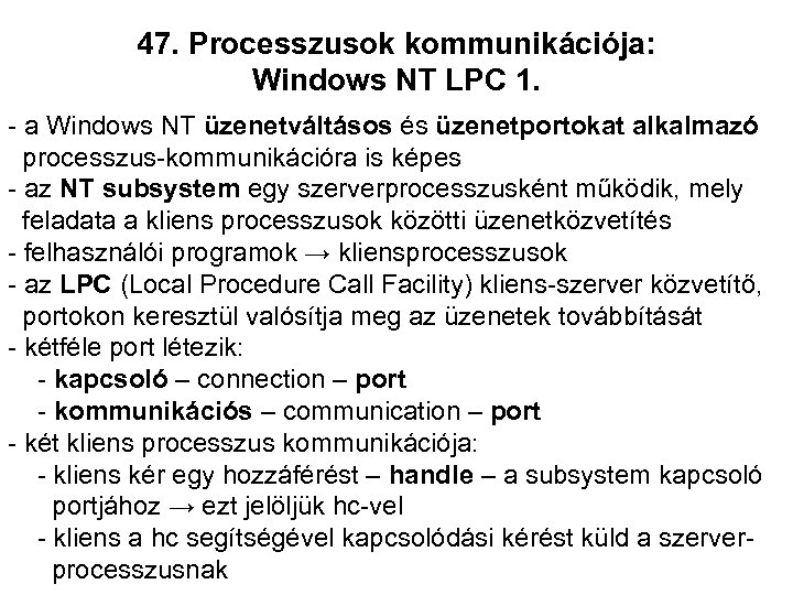 47. Processzusok kommunikációja: Windows NT LPC 1. - a Windows NT üzenetváltásos és üzenetportokat