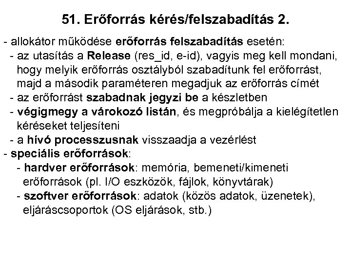51. Erőforrás kérés/felszabadítás 2. - allokátor működése erőforrás felszabadítás esetén: - az utasítás a