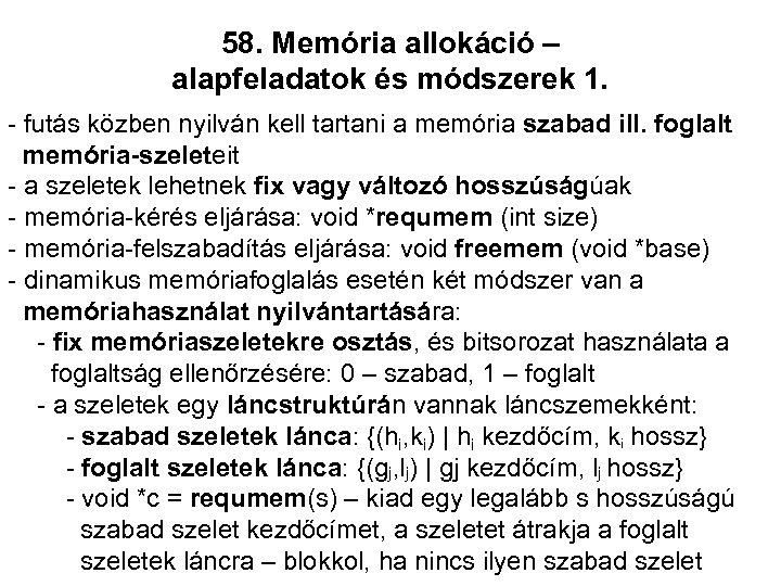 58. Memória allokáció – alapfeladatok és módszerek 1. - futás közben nyilván kell tartani