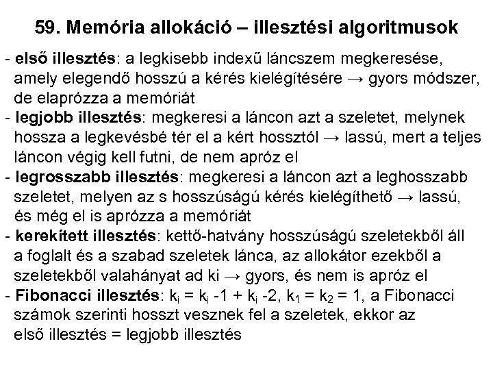 59. Memória allokáció – illesztési algoritmusok - első illesztés: a legkisebb indexű láncszem megkeresése,