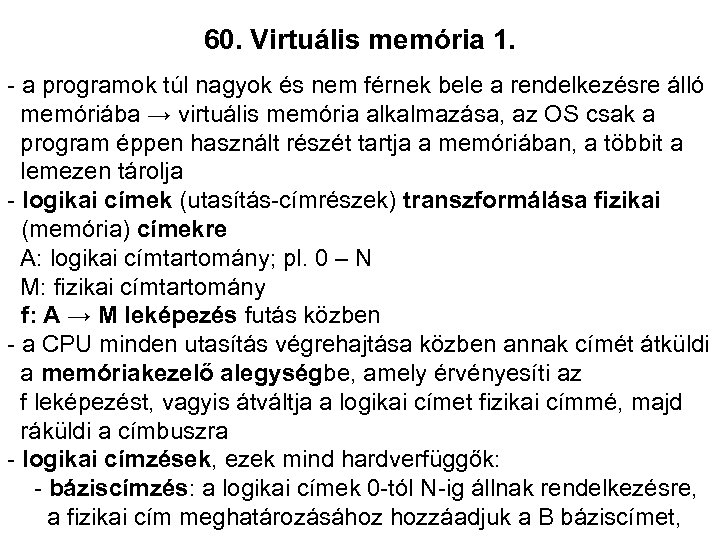 60. Virtuális memória 1. - a programok túl nagyok és nem férnek bele a
