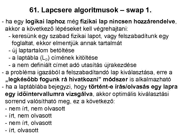 61. Lapcsere algoritmusok – swap 1. - ha egy logikai laphoz még fizikai lap