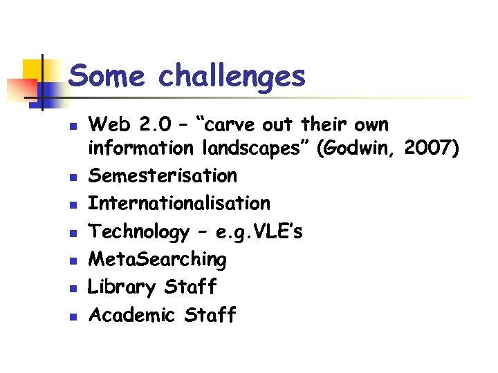 """Some challenges n n n n Web 2. 0 – """"carve out their own"""