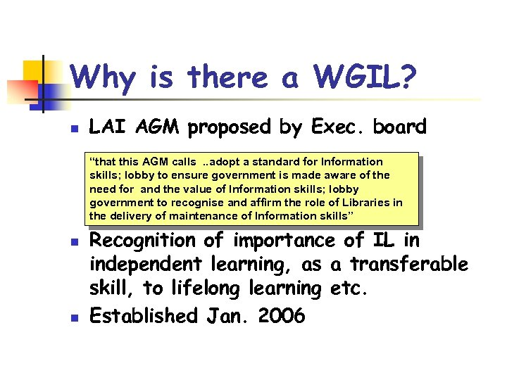 """Why is there a WGIL? n LAI AGM proposed by Exec. board """"that this"""