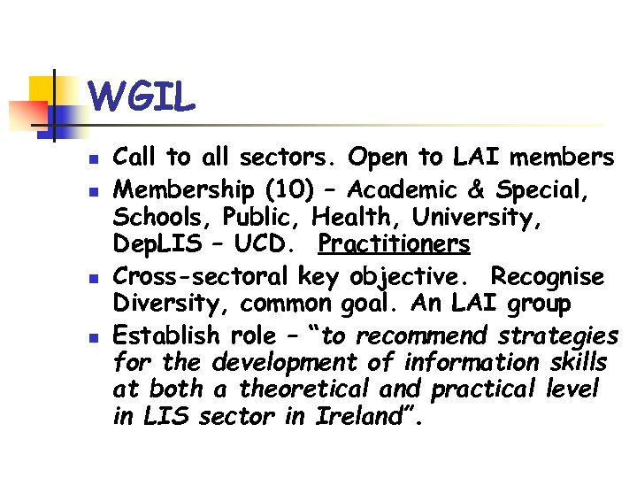 WGIL n n Call to all sectors. Open to LAI members Membership (10) –