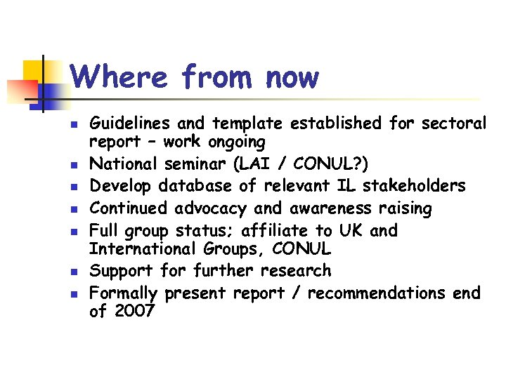 Where from now n n n n Guidelines and template established for sectoral report