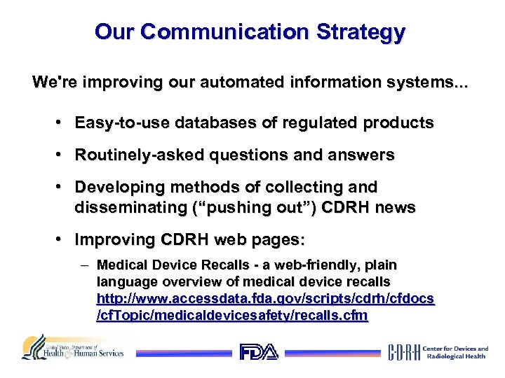 Our Communication Strategy We're improving our automated information systems. . . • Easy-to-use databases