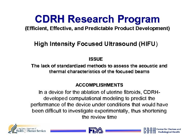 CDRH Research Program (Efficient, Effective, and Predictable Product Development) High Intensity Focused Ultrasound (HIFU)
