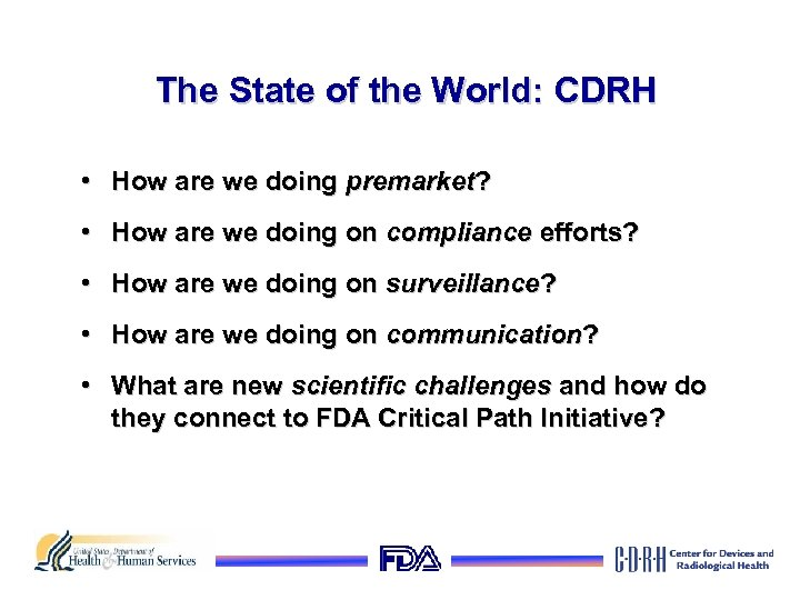 The State of the World: CDRH • How are we doing premarket? • How