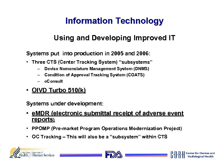 Information Technology Using and Developing Improved IT Systems put into production in 2005 and