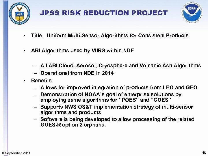 JPSS RISK REDUCTION PROJECT • Title: Uniform Multi-Sensor Algorithms for Consistent Products • ABI