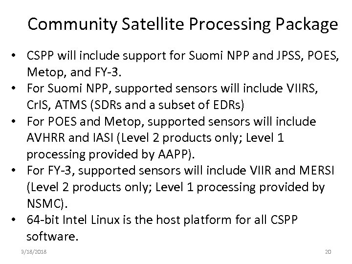 Community Satellite Processing Package • CSPP will include support for Suomi NPP and JPSS,