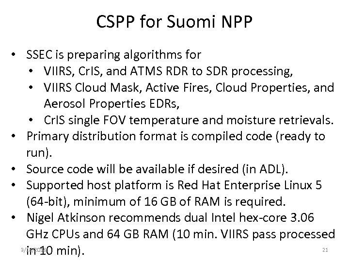 CSPP for Suomi NPP • SSEC is preparing algorithms for • VIIRS, Cr. IS,