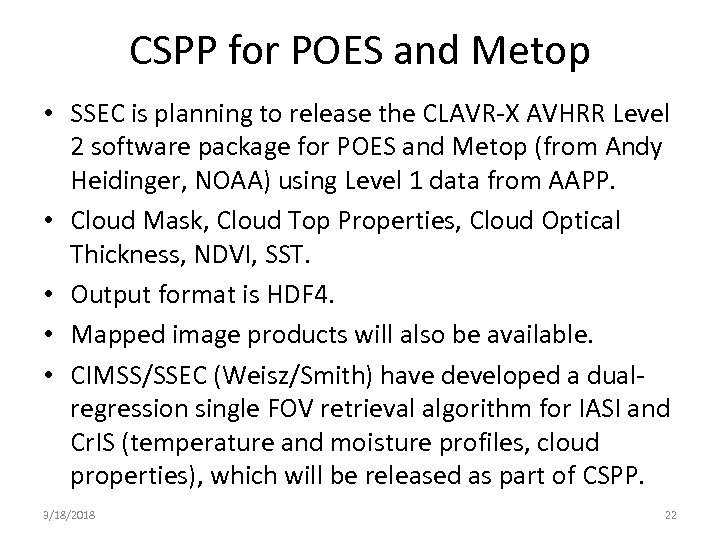 CSPP for POES and Metop • SSEC is planning to release the CLAVR-X AVHRR