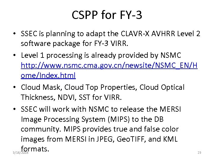 CSPP for FY-3 • SSEC is planning to adapt the CLAVR-X AVHRR Level 2