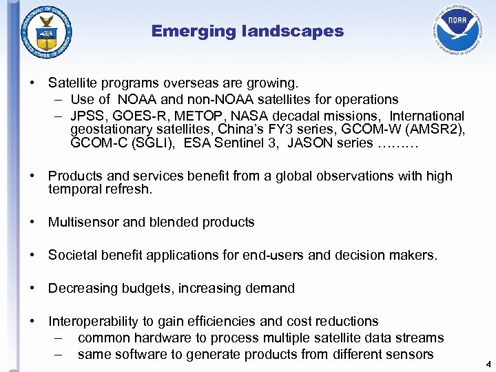 Emerging landscapes • Satellite programs overseas are growing. – Use of NOAA and non-NOAA