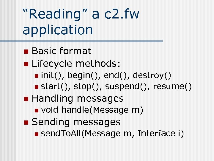 """""""Reading"""" a c 2. fw application Basic format n Lifecycle methods: n init(), begin(),"""